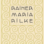 Rilke and the Rediscovery of Purpose in 'Senseless Disorder'